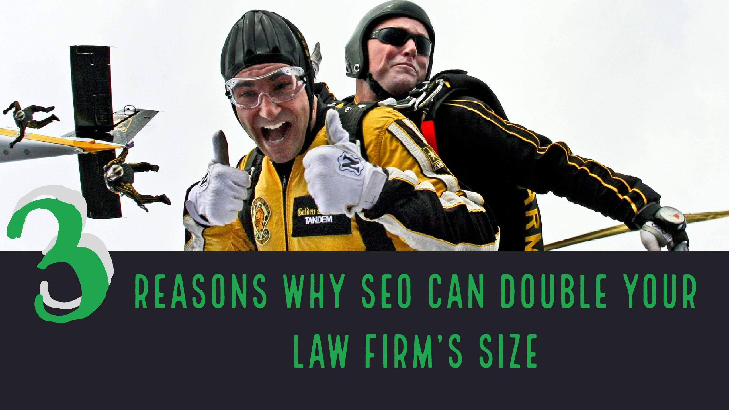 Reasons Why SEO can double your law firm's size